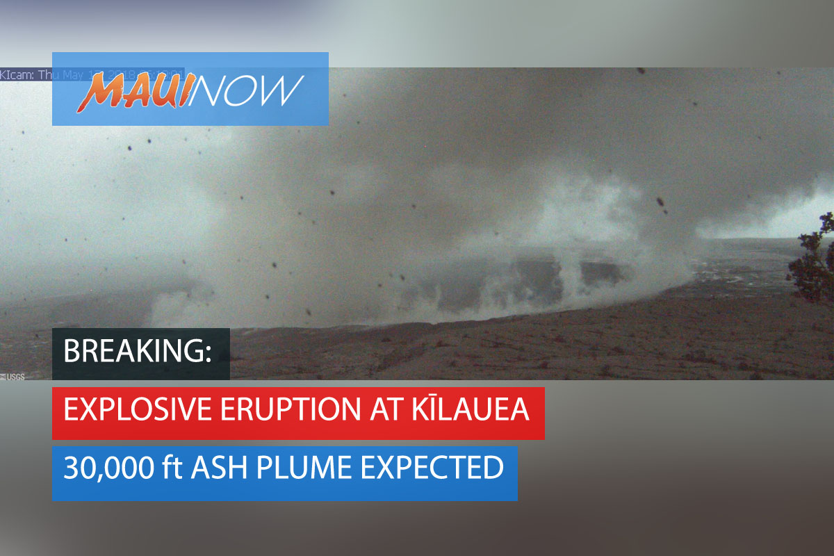 BREAKING: Explosive Eruption at Kīlauea, 30,000 ft Ash Plume Expected