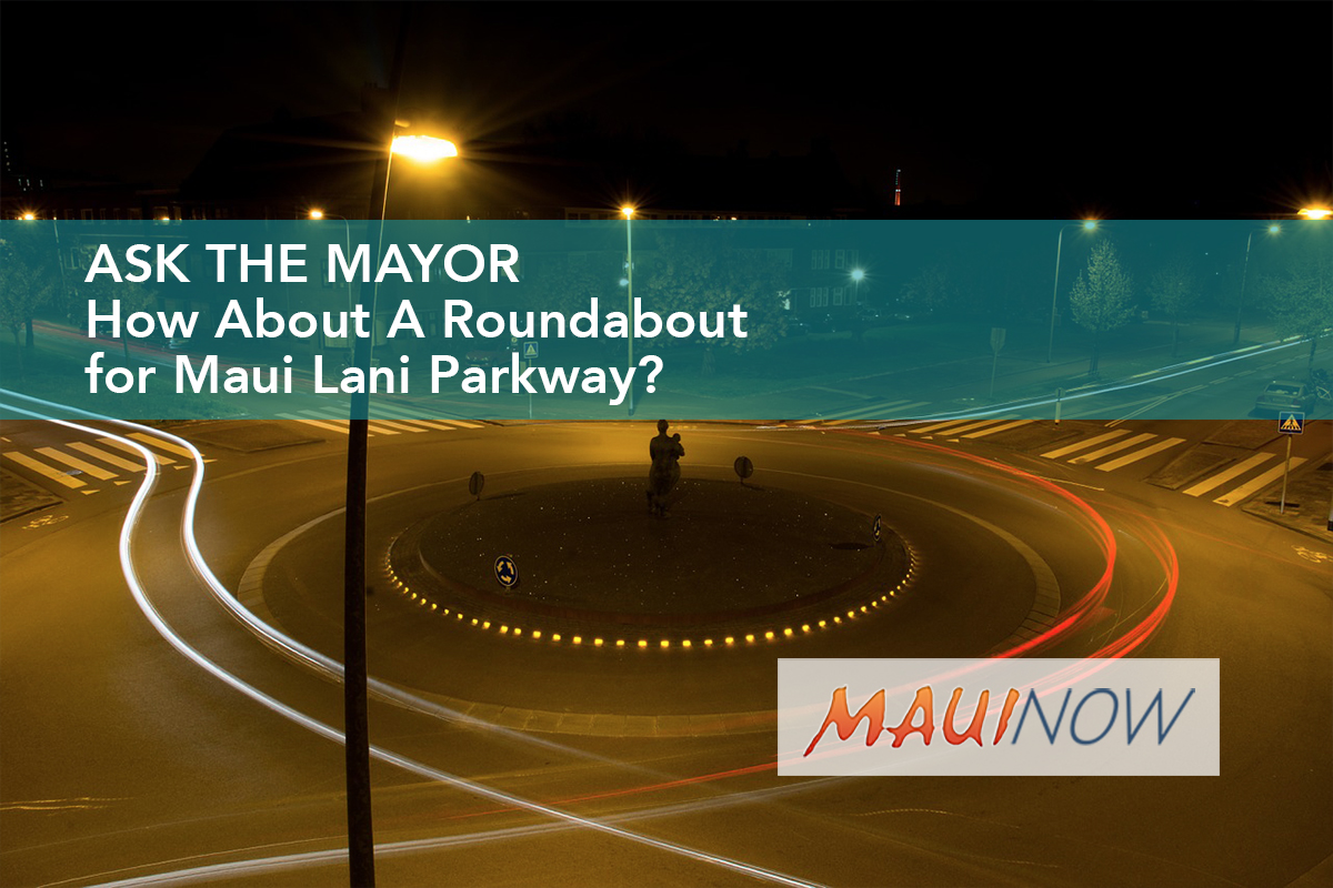 Ask the Mayor: How About A Roundabout for Maui Lani Parkway?