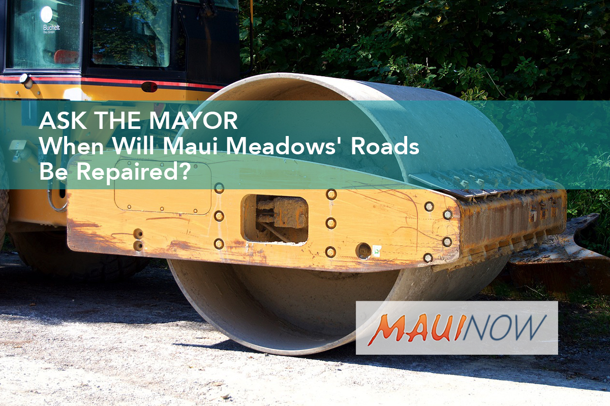 Ask the Mayor: When Will Maui Meadows' Roads Be Repaired?