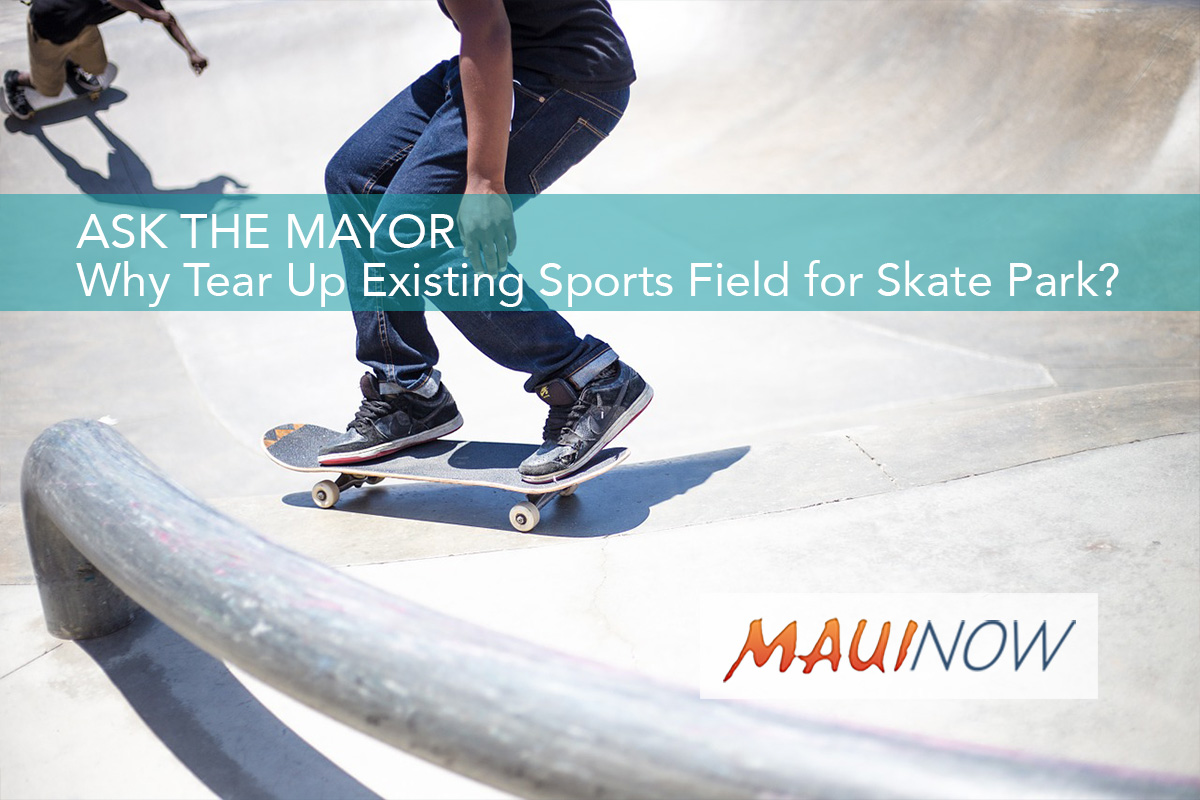 Ask the Mayor: Why Tear Up Existing Sports Field for Skate Park?