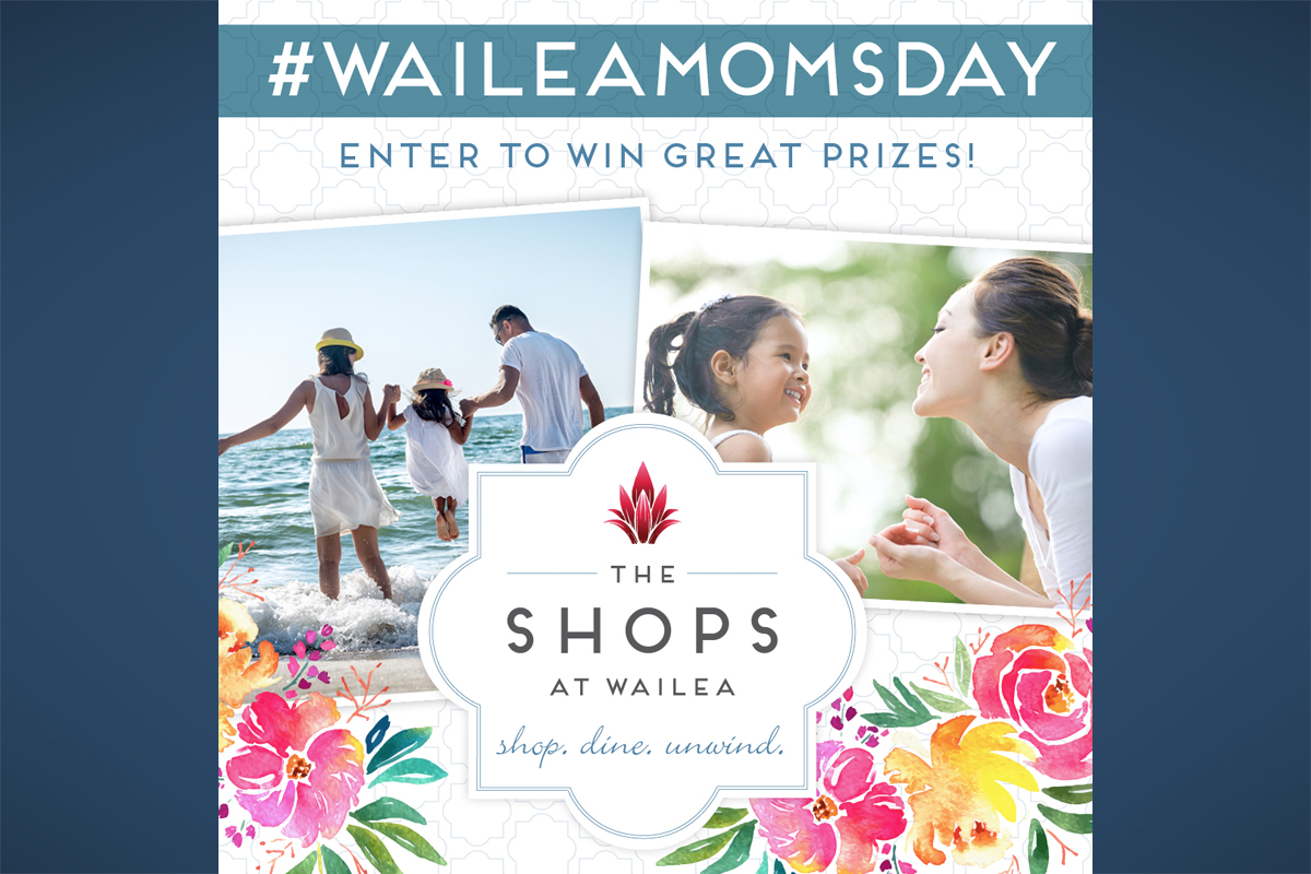 The Shops at Wailea Launches #Momumental Photo Contest Ahead of Mother's Day
