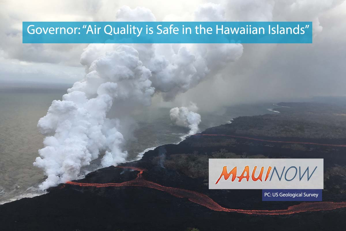 "Governor: ""Air Quality is Safe in the Hawaiian Islands"""
