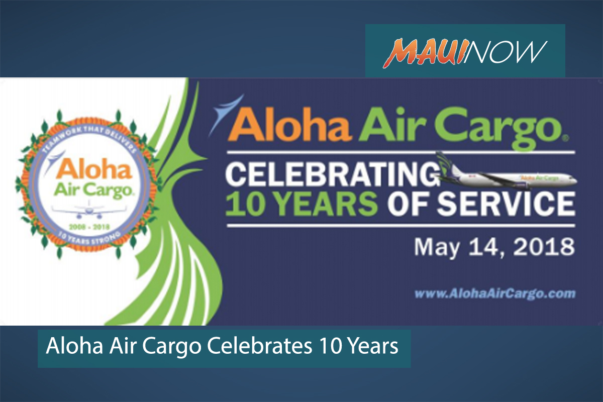 Aloha Air Cargo Celebrates 10th Anniversary
