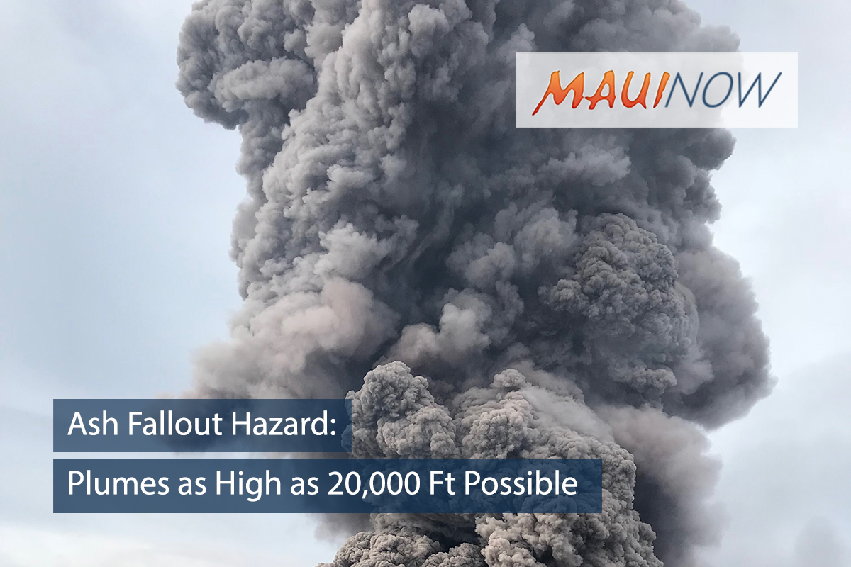 Ash Fallout Hazard: Plumes as High as 20,000 Ft Possible