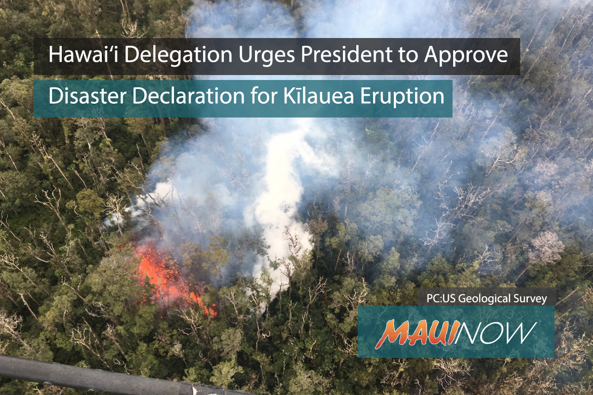 Hawai'i Delegation Urges Support of Disaster Declaration for Kīlauea Eruptions