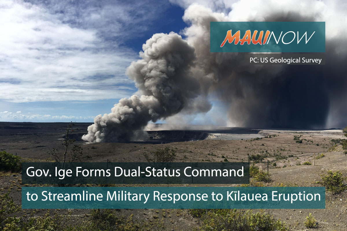 Ige Forms Dual-Status Command to Streamline Response to Kīlauea Eruption