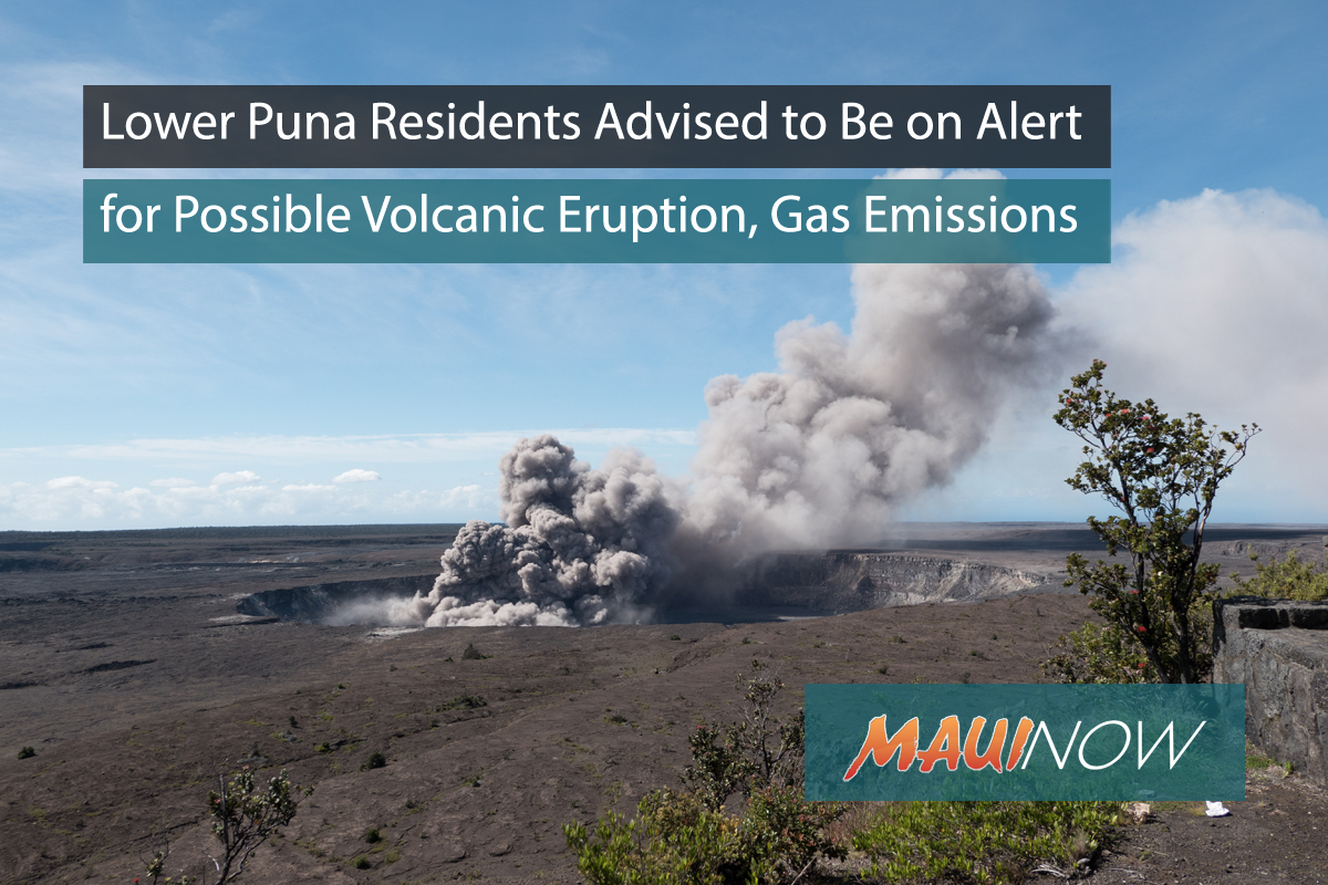 Lower Puna Residents Advised to Be on Alert for Possible Eruption