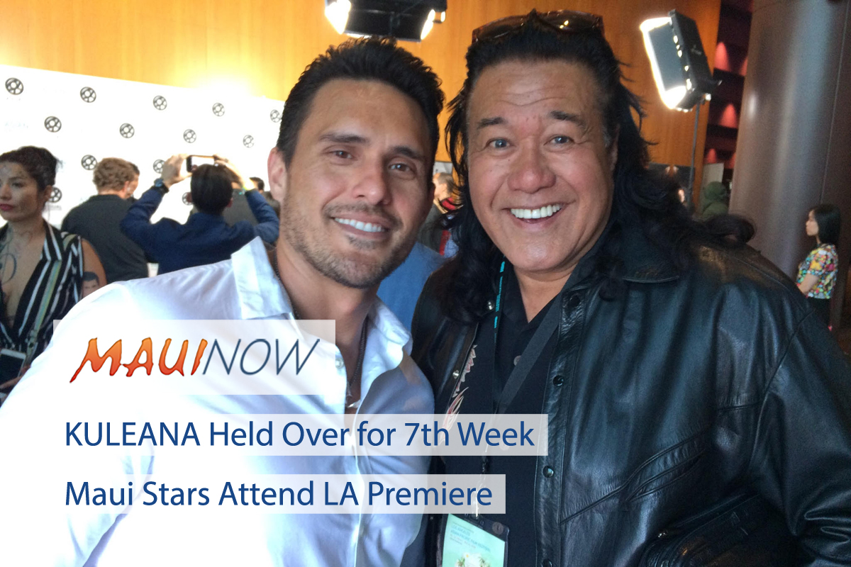 Kuleana Held Over for Week 7, Maui Stars Attend LA Premiere