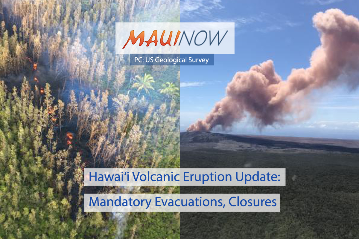 Hawai'i Volcanic Eruption Update: Mandatory Evacuations, Closures