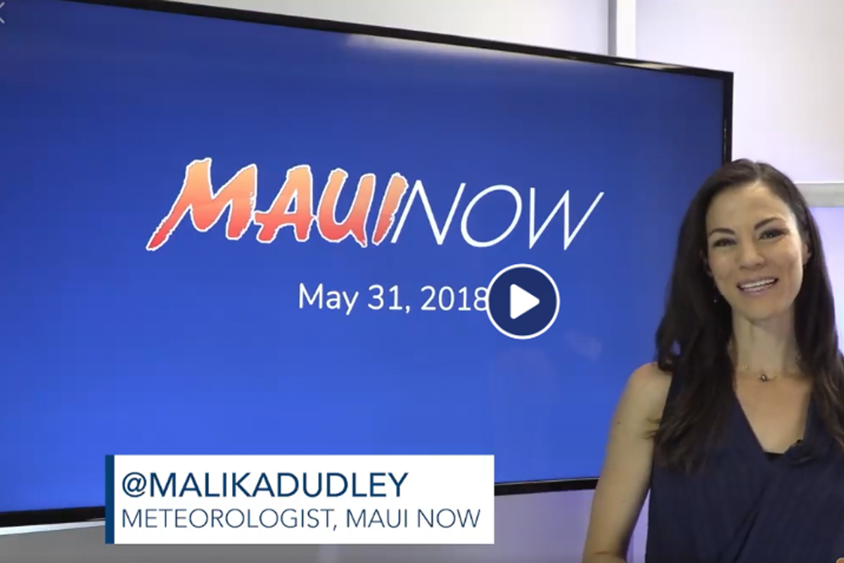 Maui Weekend Weather Outlook: May 31, 2018