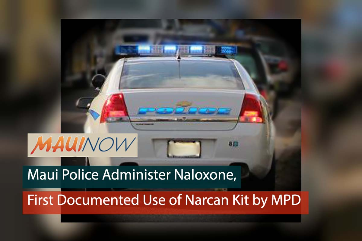 Maui Police Administer Naloxone, First Documented Use of Narcan Kit by MPD