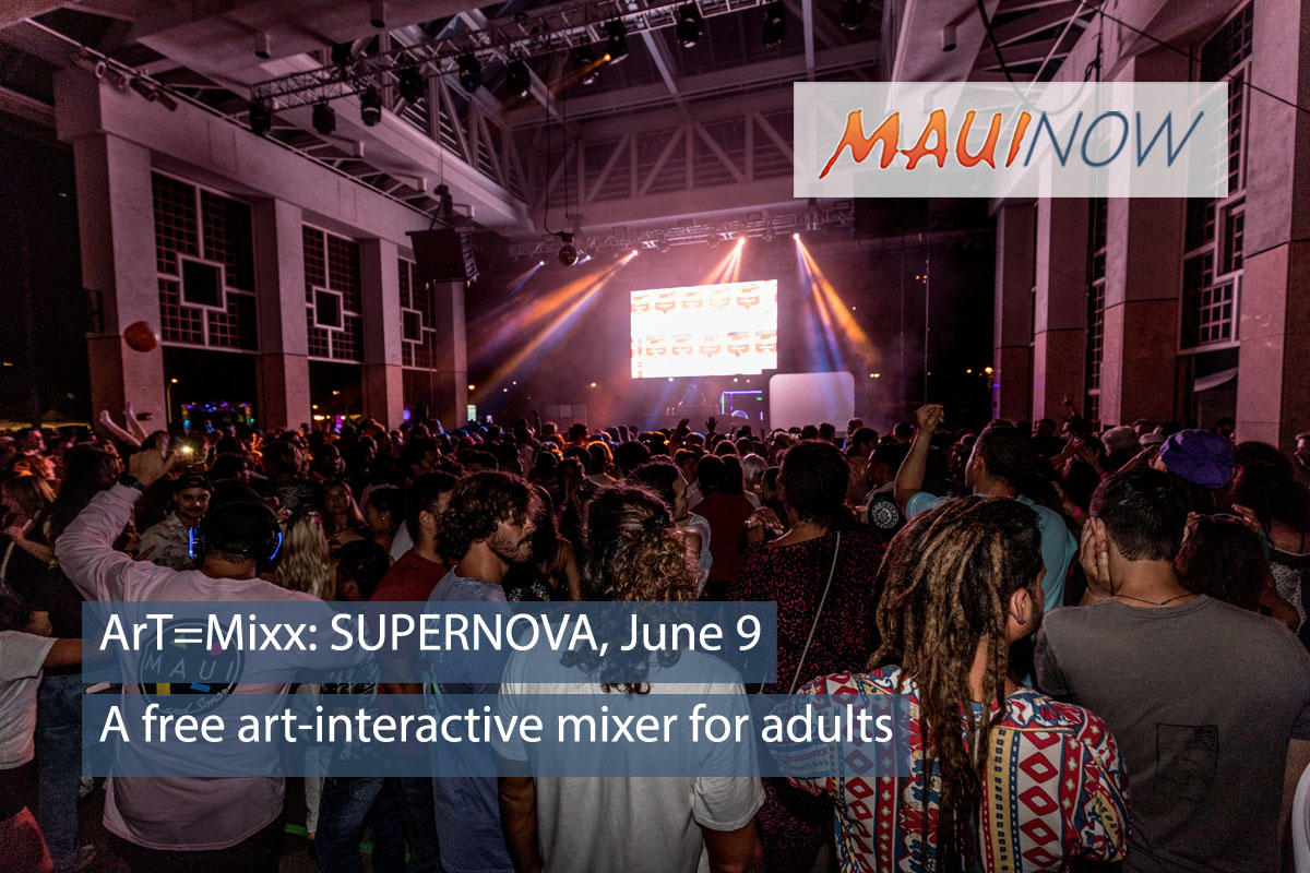 Maui ArT=Mixx: SUPERNOVA Saturday, June 9
