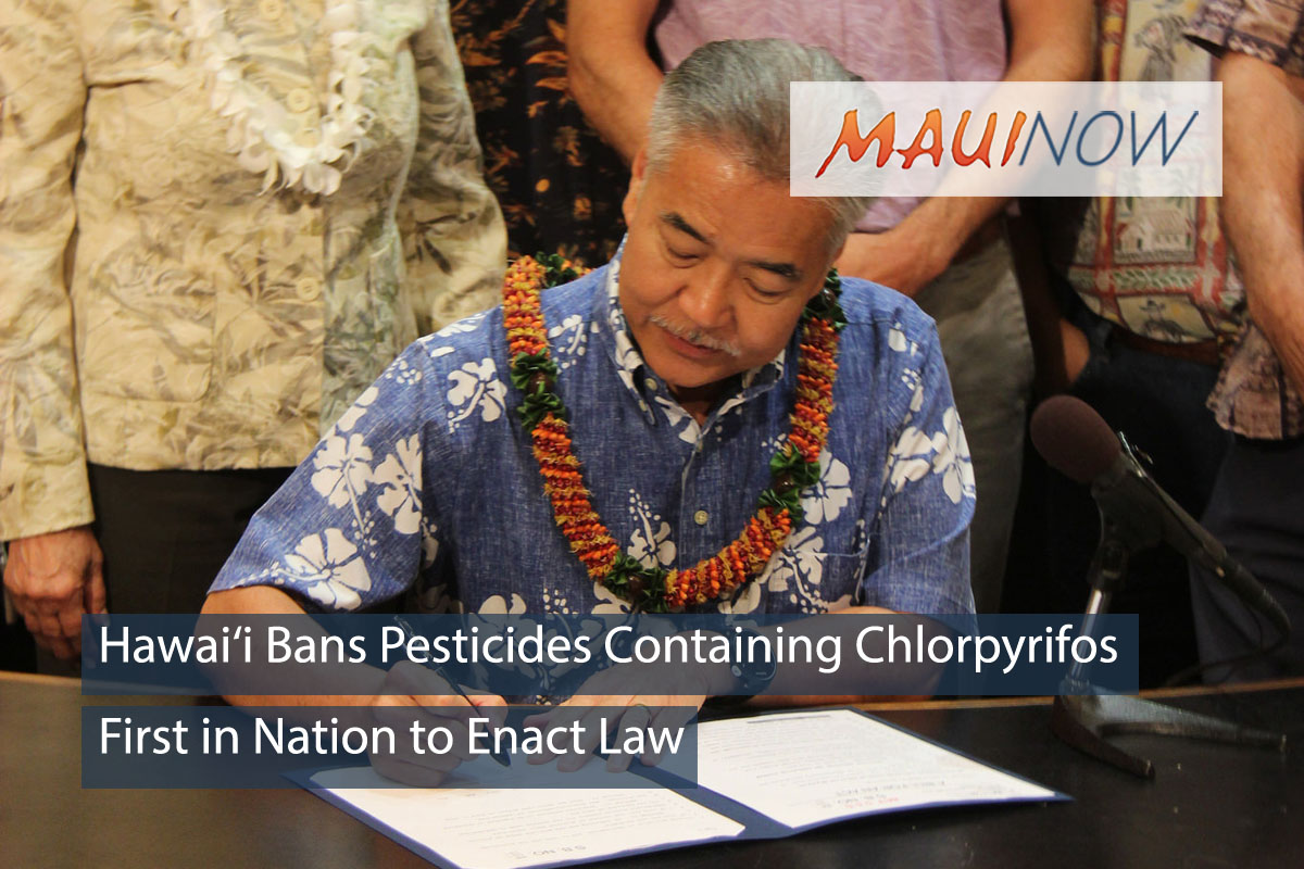 Hawai'i First in Nation to Enact Law Banning Pesticides Containing Chlorpyrifos