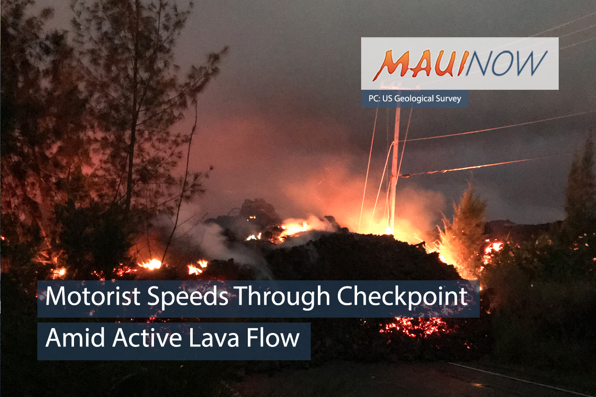 Motorist Speeds Through Checkpoint Amid Active Lava Flow
