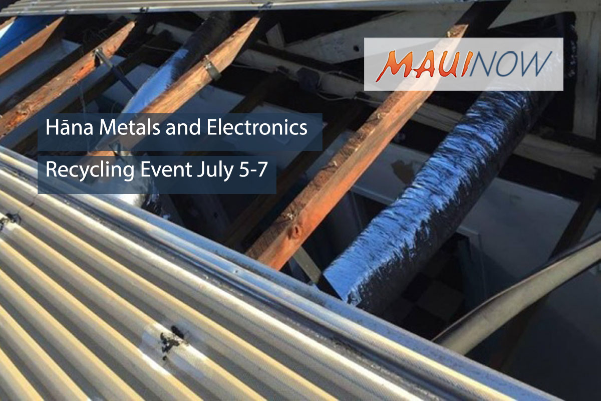 Hāna Metals and Electronics Recycling Event July 5-7