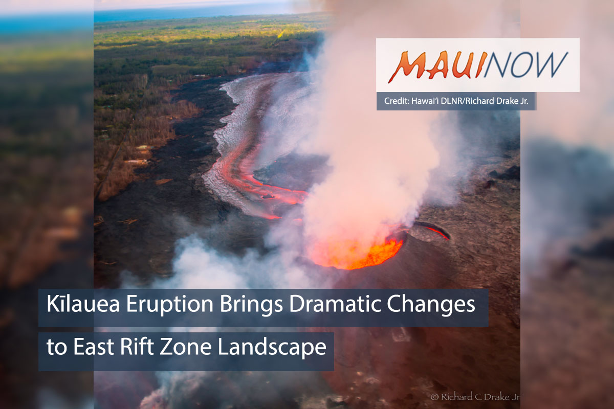Kīlauea Eruption Brings Dramatic Changes to East Rift Zone Landscape