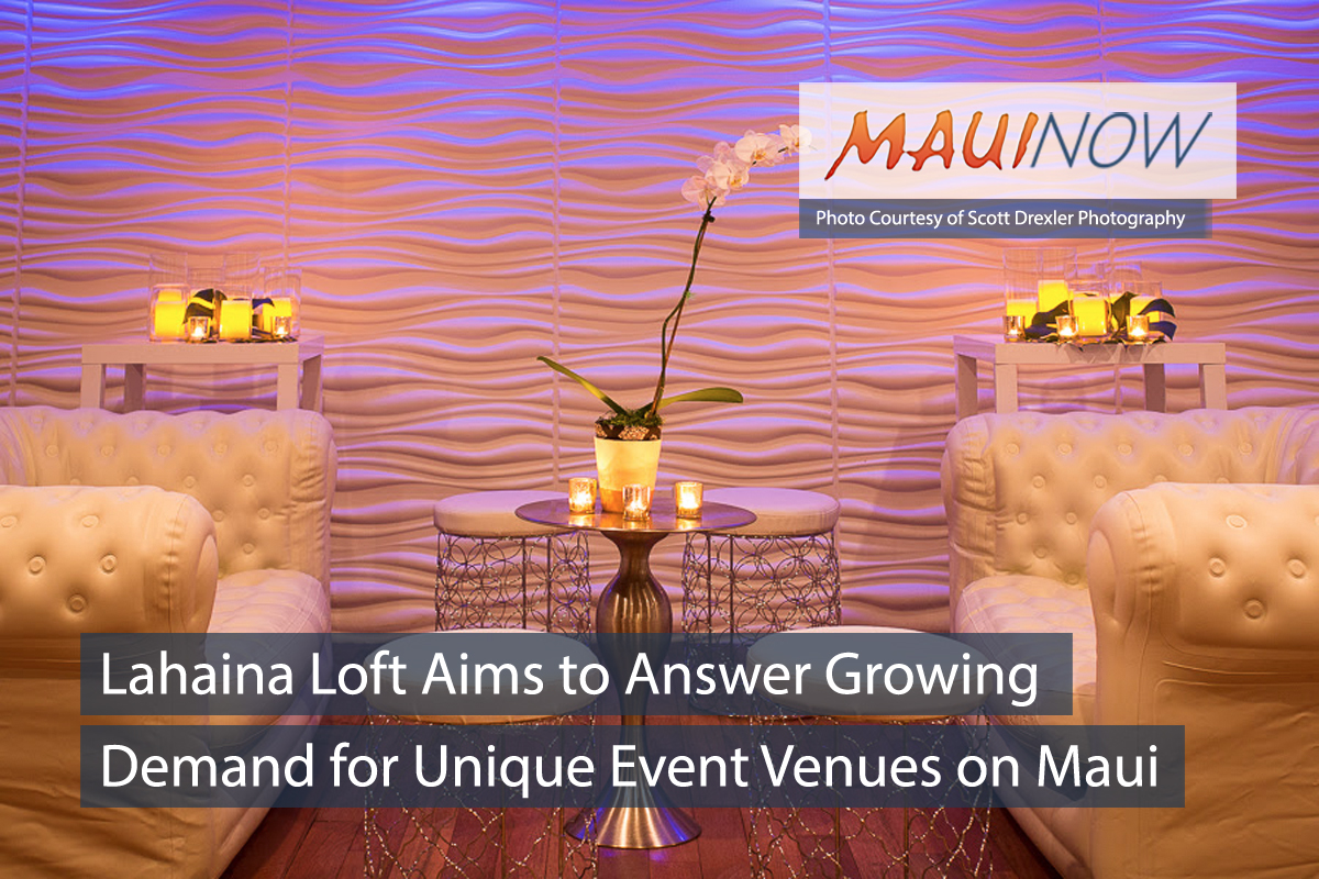 Lahaina Loft Aims to Answer Growing Demand for Unique Event Venues