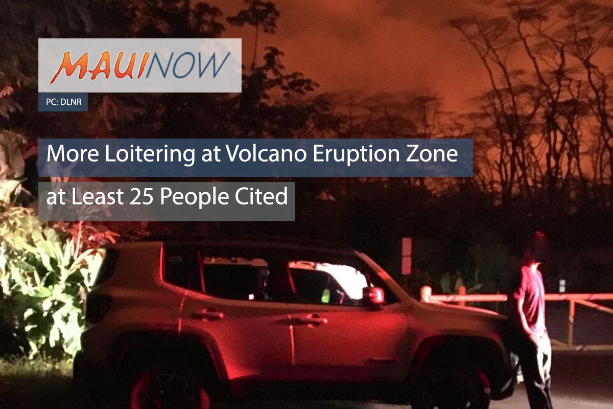 More Loitering at Volcano Eruption Zone, at Least 25 People Cited