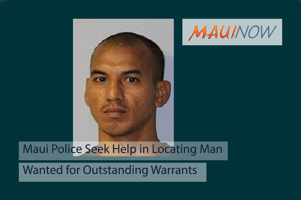 Maui Police Seek Help in Locating Man Wanted for Outstanding Warrants
