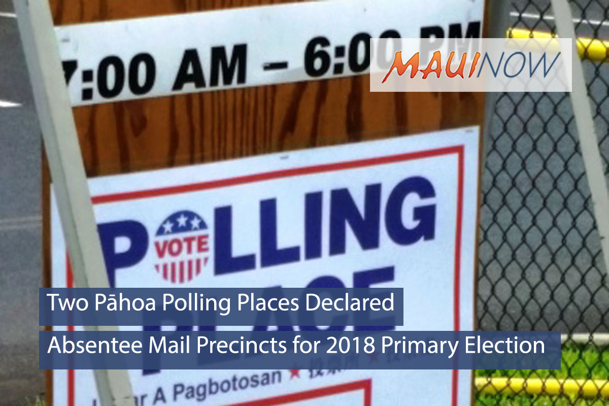 Two Pāhoa Polling Places Declared as Absentee Mail Precincts for 2018 Primary Election