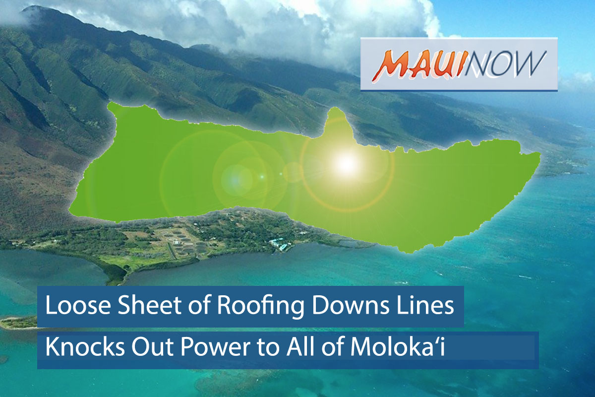 Loose Sheet of Roofing Downs Lines, Knocks Out Power to All of Moloka'i