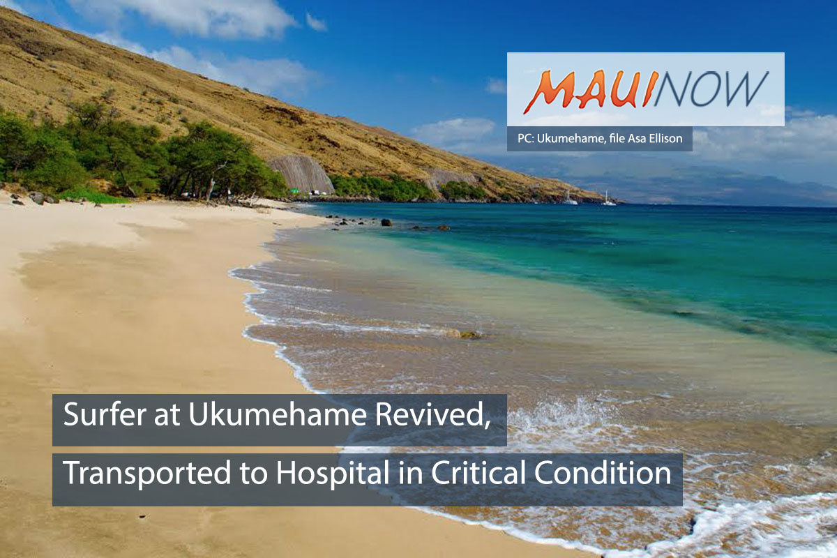 Surfer at Ukumehame Revived, Transported to Hospital in Critical Condition