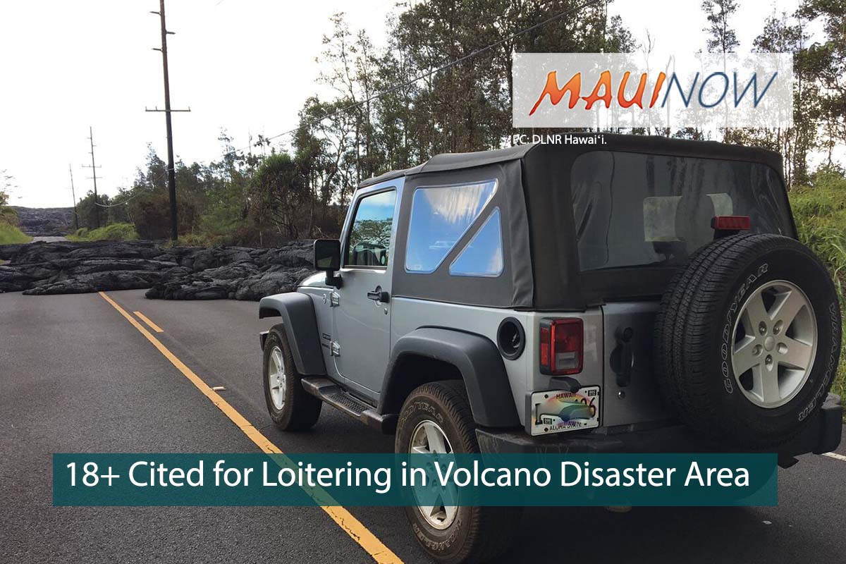 18+ People Now Cited For Loitering in Puna Volcano Disaster Zone