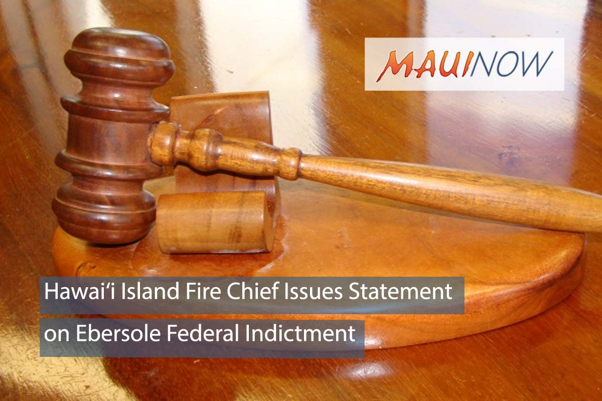 Hawai'i Island Fire Chief Issues Statement on Ebersole Federal Indictment