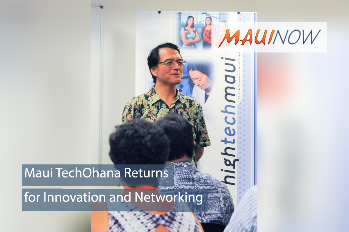 Maui TechOhana Returns for Innovation and Networking