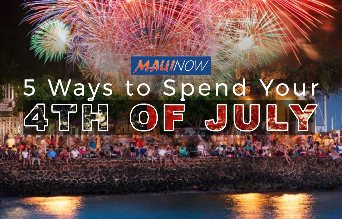 5 Ways to Spend Your 4th of July on Maui