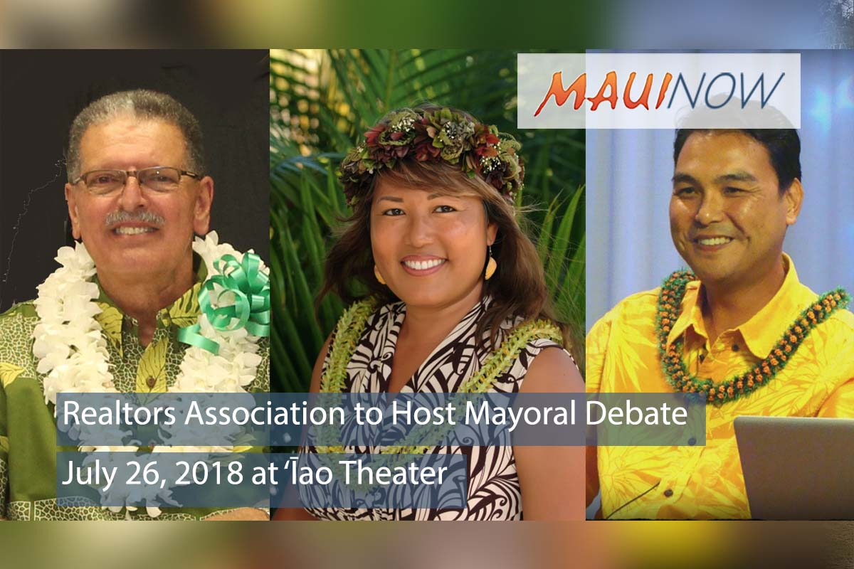 Realtors Association of Maui to Host Mayoral Debate, July 26