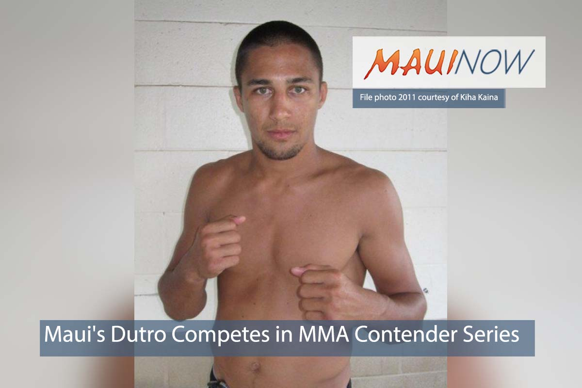 Maui's Dutro Competes in MMA Contender Series
