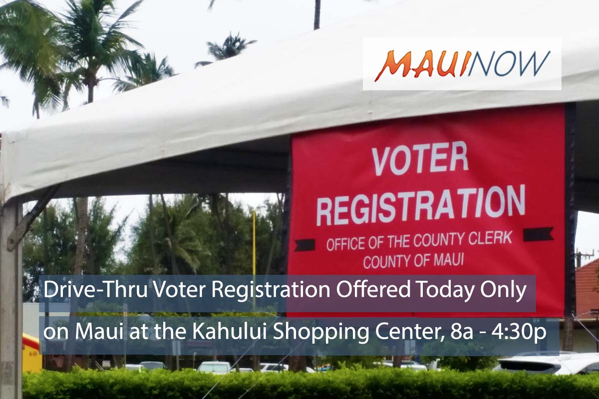 Drive-Thru Voter Registration TODAY Only in Kahului