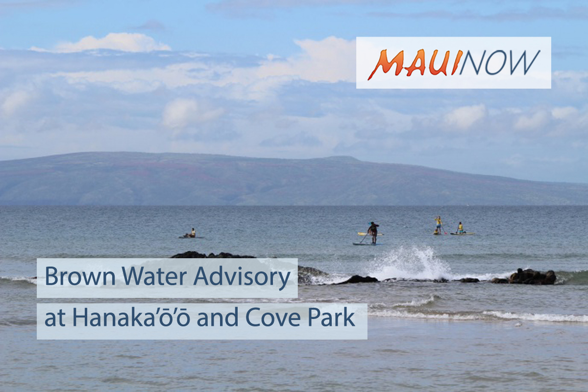 Brown Water Advisory at Hanaka'ō'ō and Cove Park
