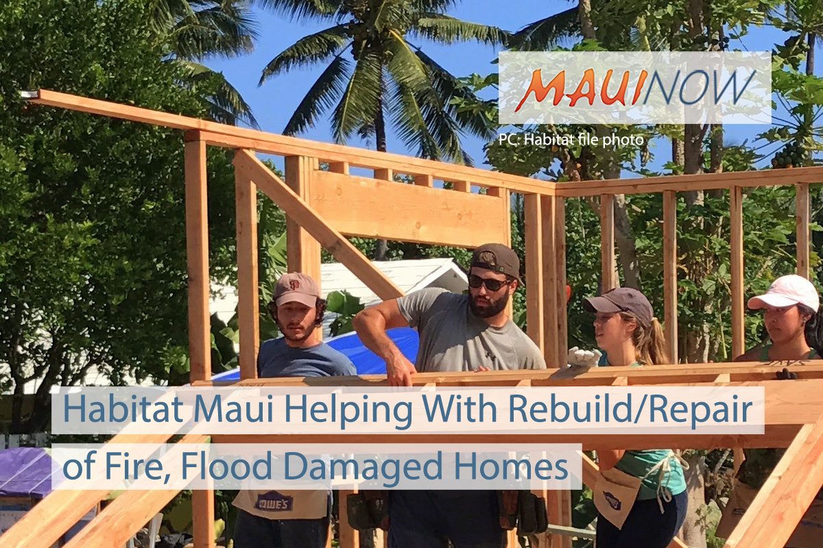 Habitat Maui Helping Fire, Flood Damaged Homes
