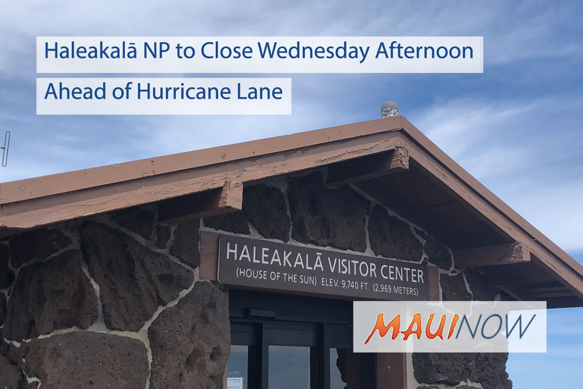 Haleakalā NP to Close Wednesday Afternoon in Preparation for Hurricane Lane