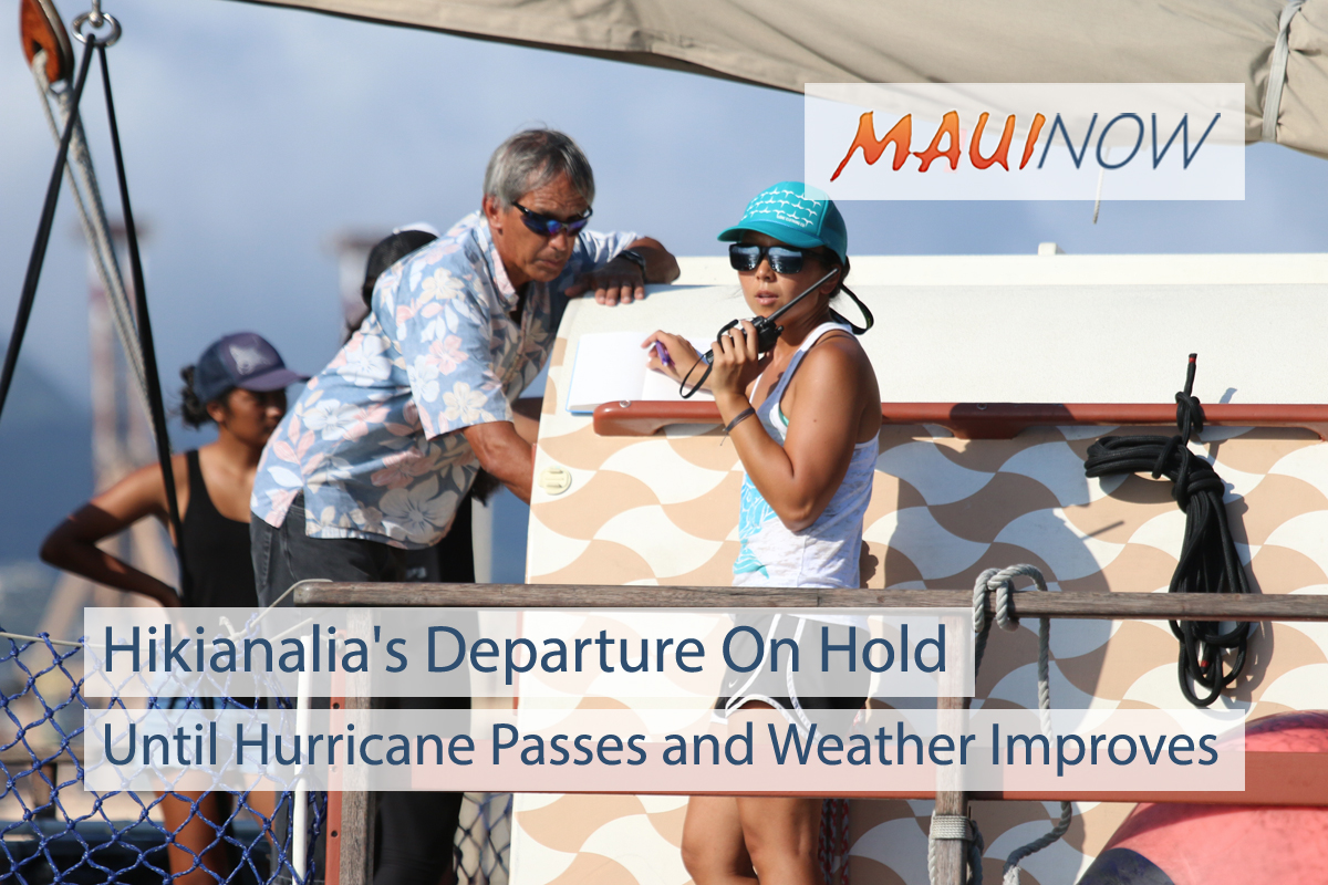 Hikianalia's Departure to California On Hold Until Hurricane Passes