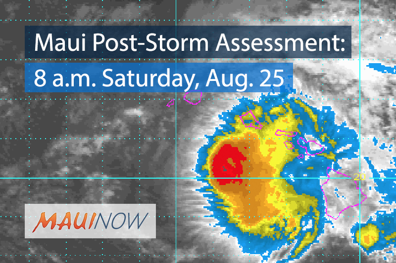 Maui Post-Storm Assessment: 8 a.m. 8.25.18