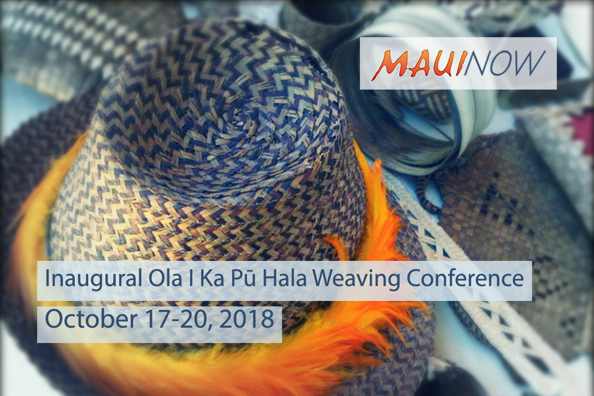 Inaugural Ola I Ka Pū Hala Weaving Conference