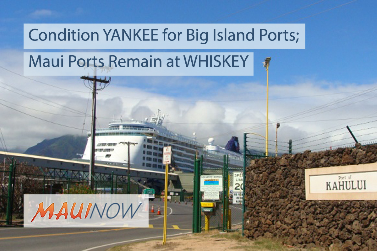 Condition YANKEE for Big Island Ports; Maui Ports Remain at WHISKEY