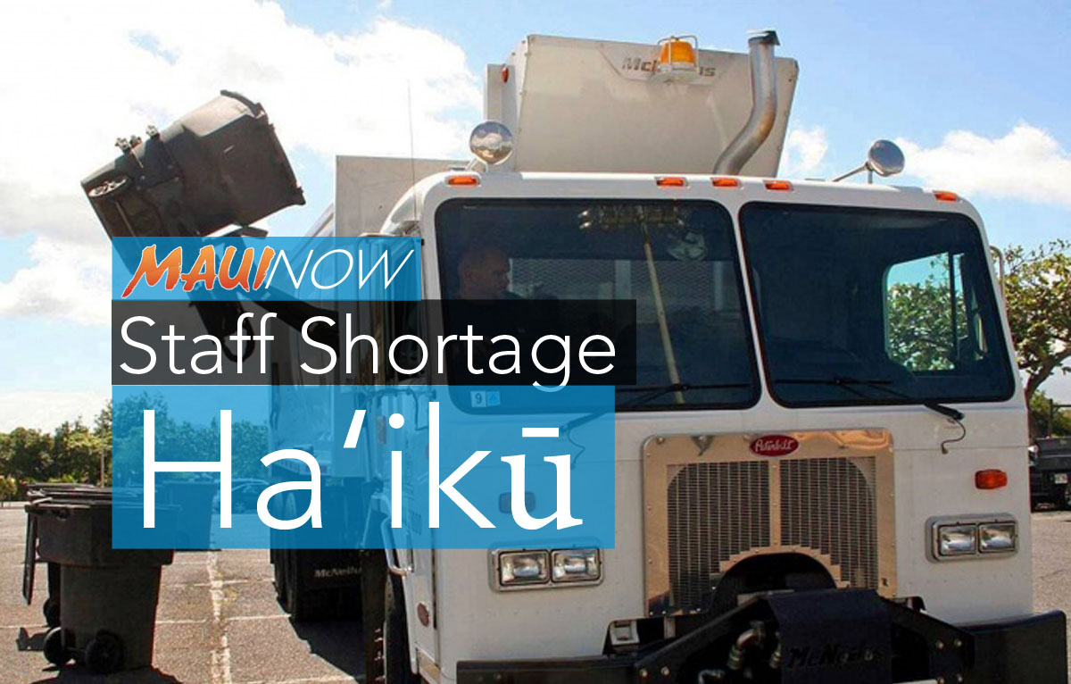 Manpower Shortage Results in Missed Trash Pickup in Ha'ikū