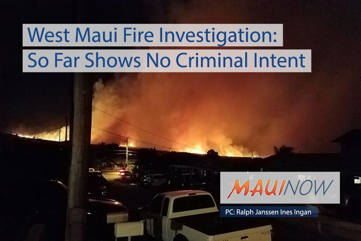 West Maui Fire Investigation: So Far Shows No Criminal Intent
