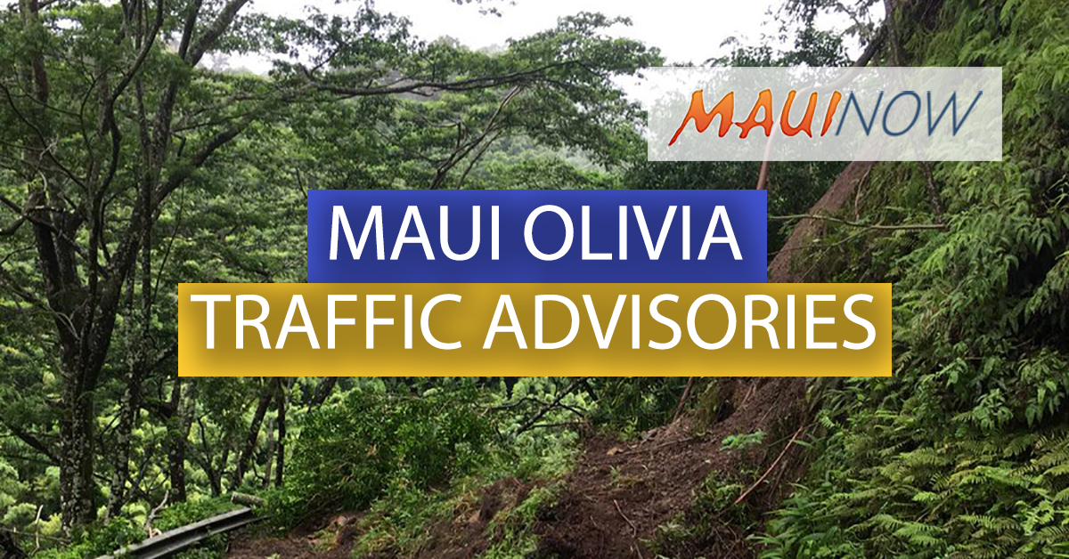 Maui Olivia Traffic Advisories: Road Closures, Landslides, Detours