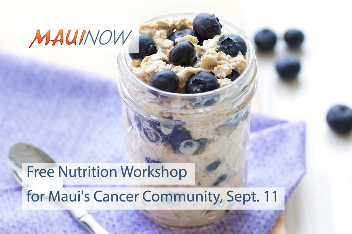 Free Nutrition Workshop for Maui's Cancer Community, Sept. 11