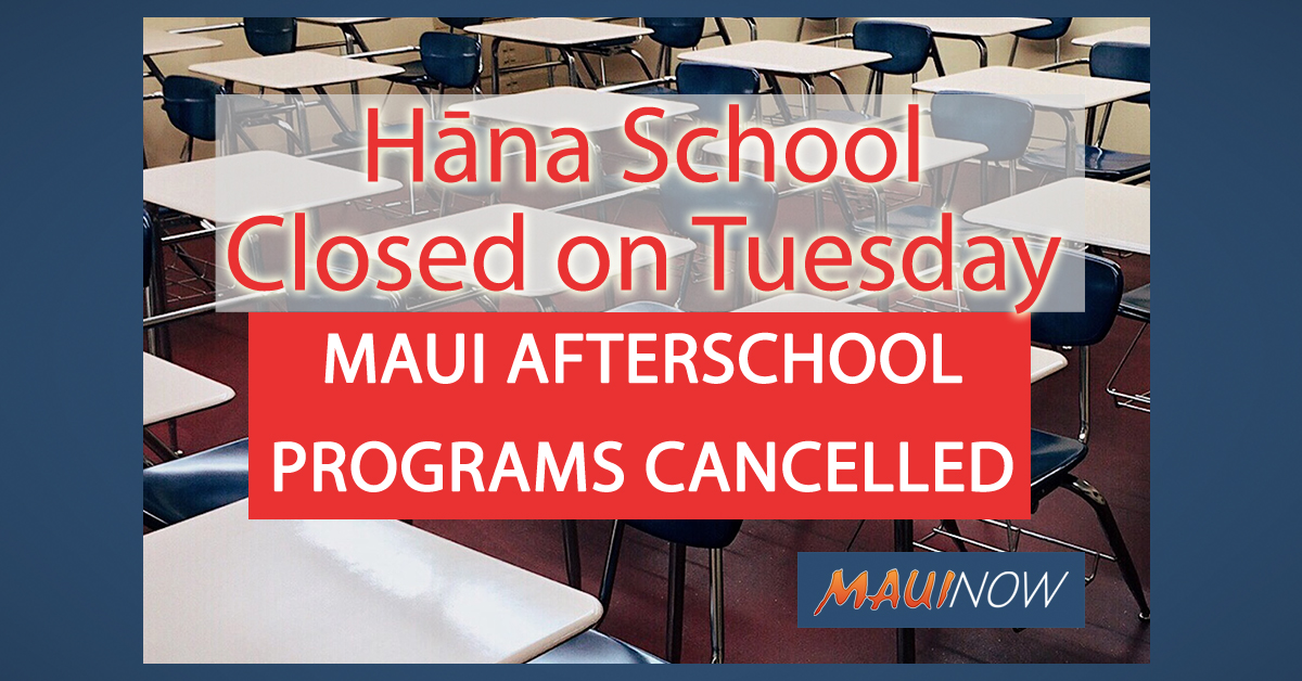 Hāna School Closed on Tuesday; All After School Programs Cancelled on Maui