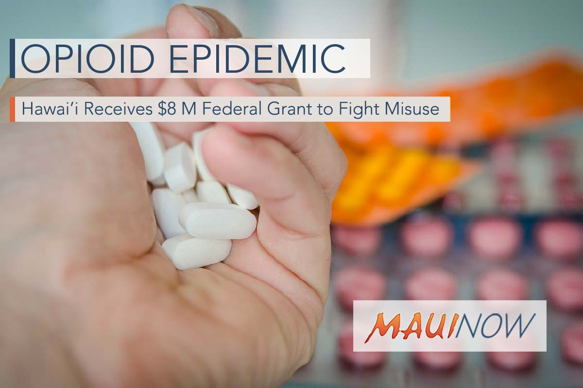 Hawai'i Gets $8 M Federal Grant to Fight Against Opioid Misuse