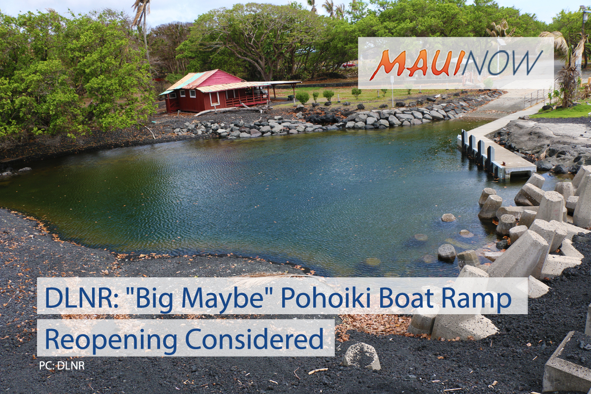 "DLNR: ""Big Maybe"" Pohoiki Boat Ramp Reopening Considered"