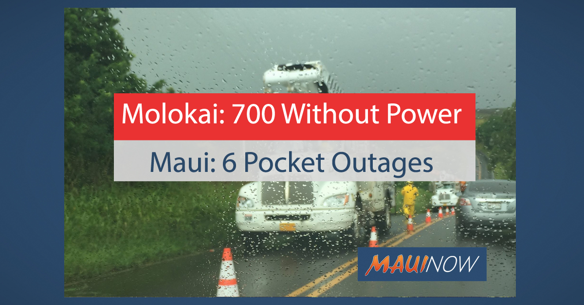700 Without Power on Moloka'i; 6 on Maui