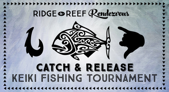 Keiki & 'Ohana Invited to Catch & Release Fishing Tournament