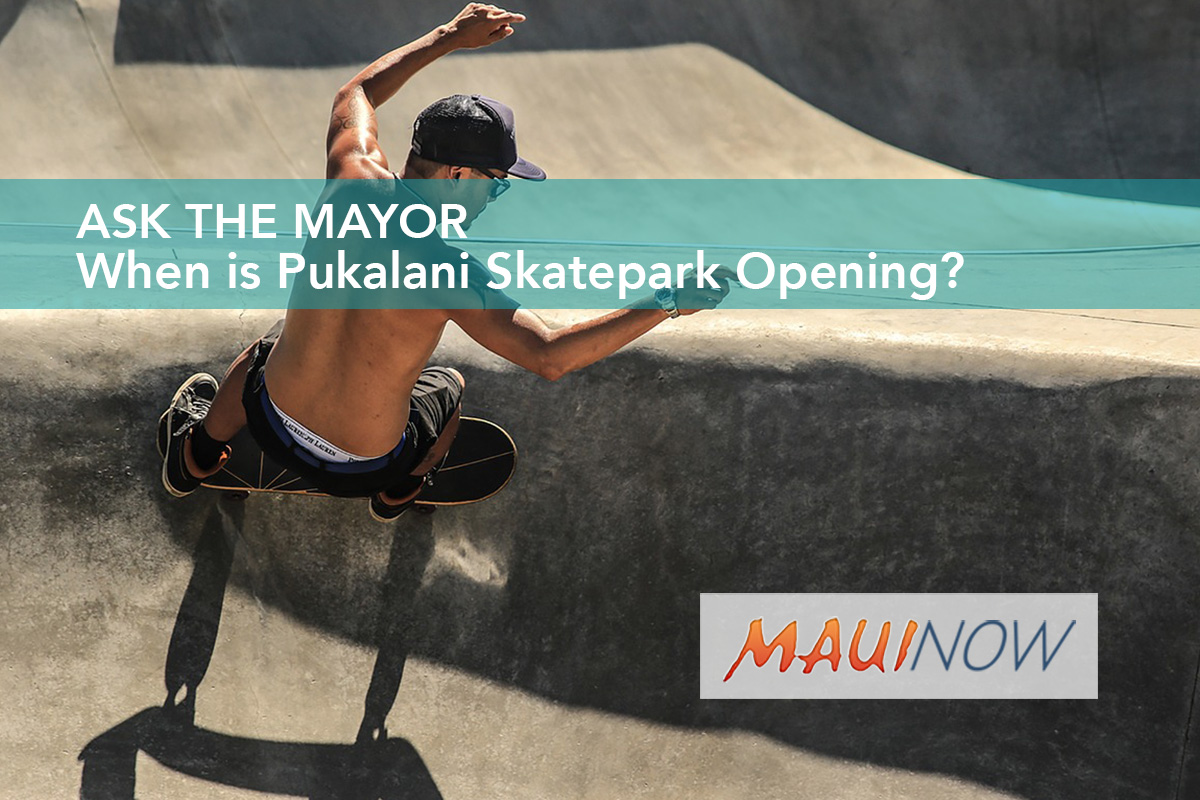 Ask the Mayor: When is Pukalani Skatepark Opening?